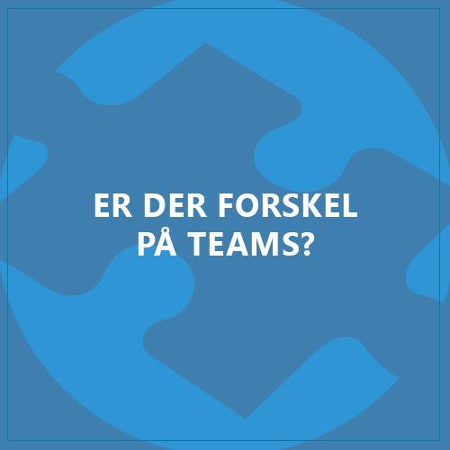 er-der-forskel-paa-teams